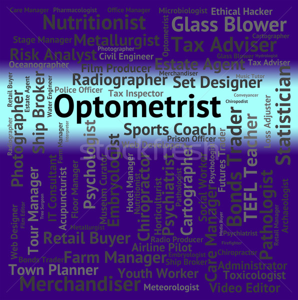 Optometrist Job Represents Eye Doctor And Career Stock photo © stuartmiles