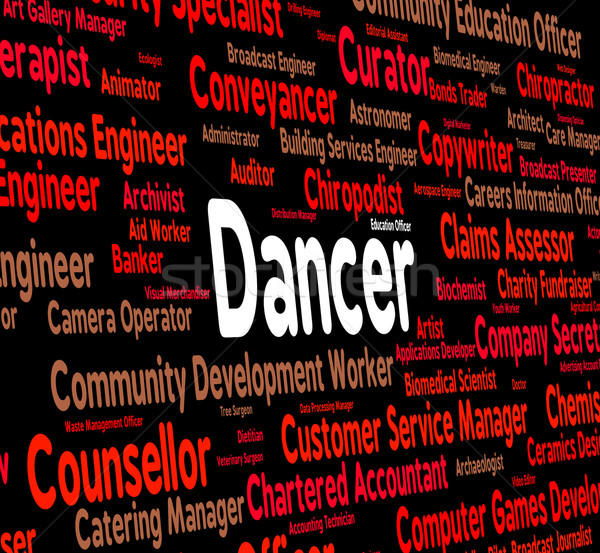 Dancer Job Indicates Employee Work And Dancers Stock photo © stuartmiles