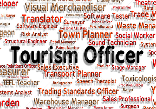 Tourism Officer Means Voyages Vacationing And Jobs Stock photo © stuartmiles