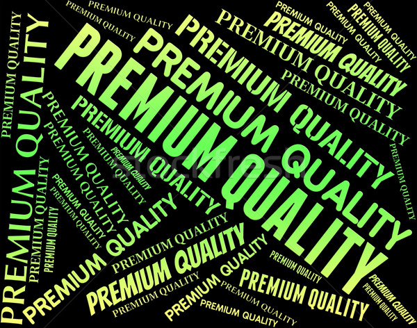 Premium Quality Means Number One And Approved Stock photo © stuartmiles