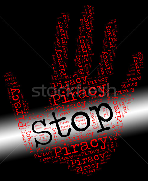Stop Piracy Indicates Warning Sign And Control Stock photo © stuartmiles