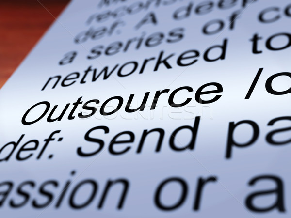 Outsource Definition Closeup Showing Subcontracting Stock photo © stuartmiles