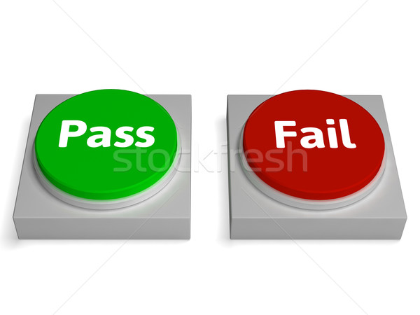 Pass Fail Buttons Shows Passed Or Failed Stock photo © stuartmiles