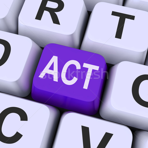 Act key Means Perform Or Acting Stock photo © stuartmiles
