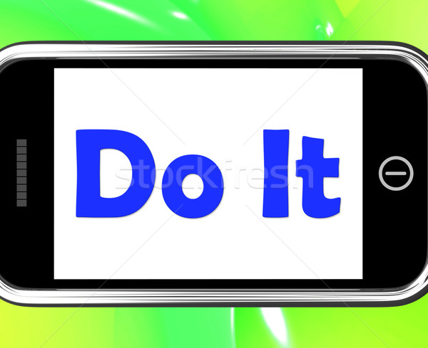Do It On Phone Shows Act Immediately Stock photo © stuartmiles