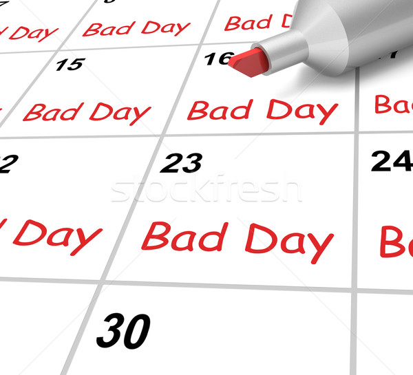 Bad Day Calendar Shows Rough Or Stressful Time Stock photo © stuartmiles