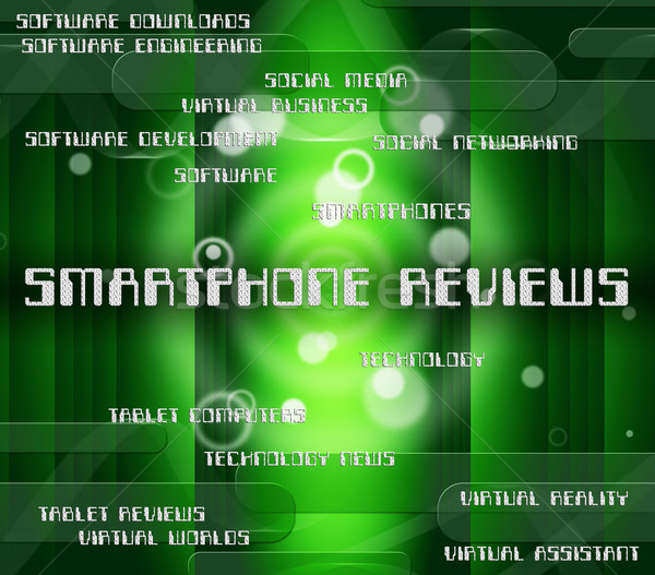 Smartphone Reviews Represents Evaluating Evaluate And Critic Stock photo © stuartmiles