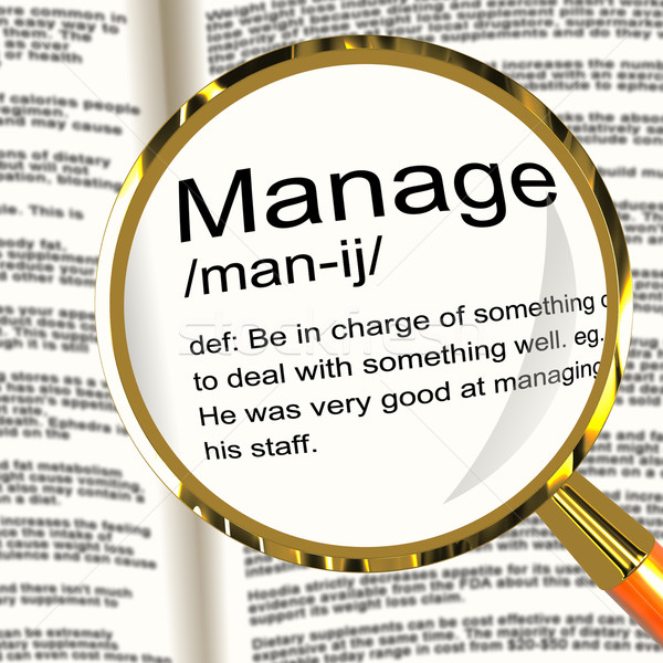 Manage Definition Magnifier Showing Leadership Management And Su Stock photo © stuartmiles