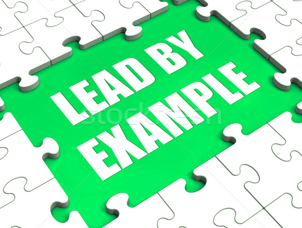 Lead by Example Puzzle Shows Leading Leadership And Motivation Stock photo © stuartmiles