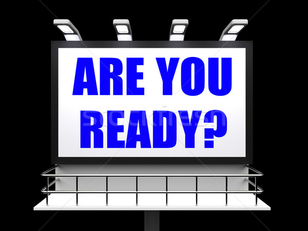Are You Ready Sign Refers to Waiting and Being Prepared Stock photo © stuartmiles