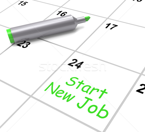 Start New Job Calendar Means Day One In Position Stock photo © stuartmiles