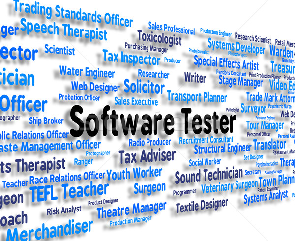 Software Tester Means Investigator Occupations And Softwares Stock photo © stuartmiles