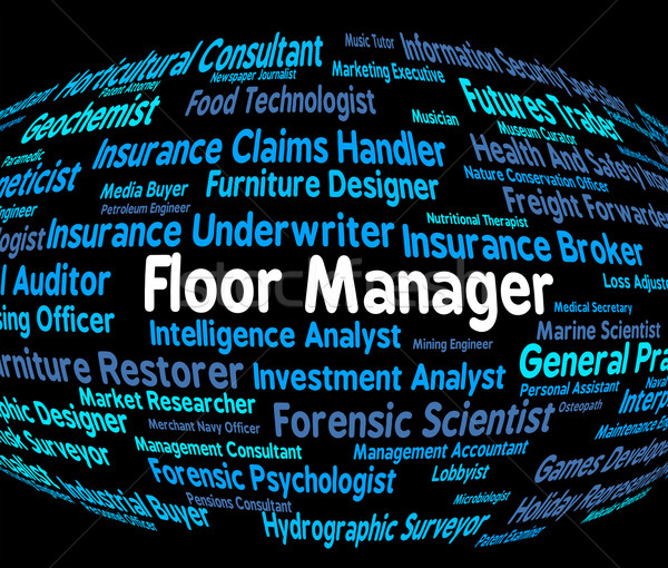 Floor Manager Means Managers Principal And Stage Stock photo © stuartmiles
