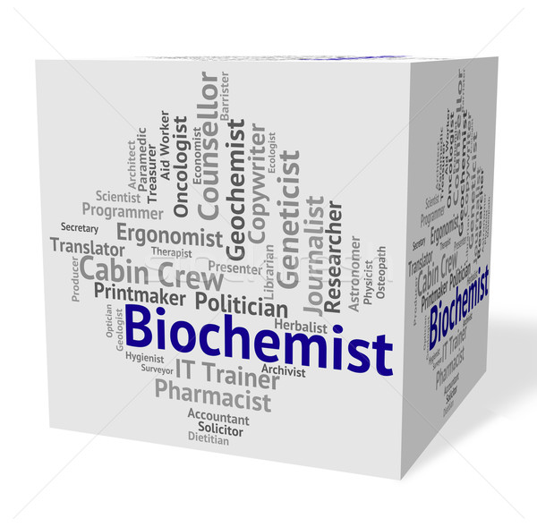Biochemist Job Indicates Life Science And Biochemists Stock photo © stuartmiles