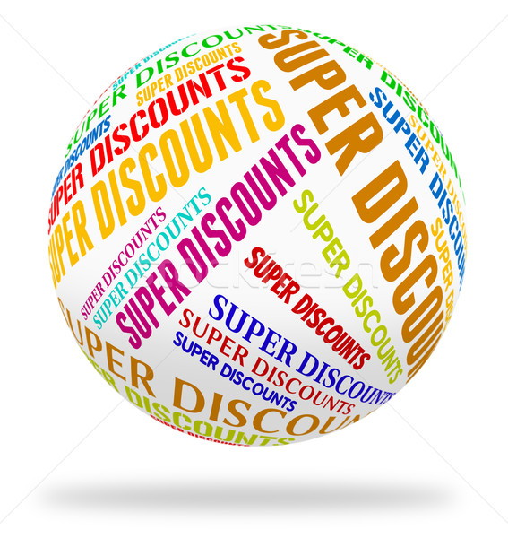 Super Discounts Represents Tremendous Offer And Wonderful Stock photo © stuartmiles