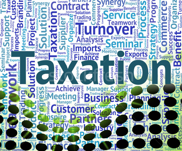 Taxation Word Indicates Wordcloud Words And Taxpayers Stock photo © stuartmiles