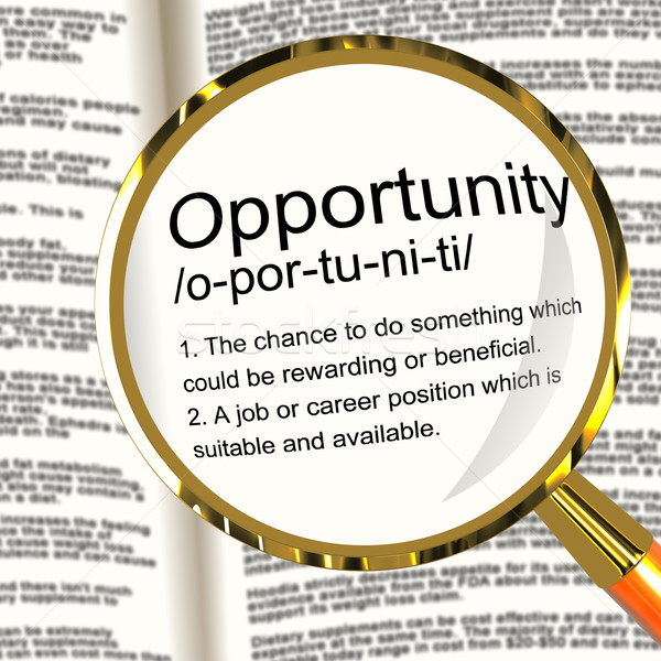 Opportunity Definition Magnifier Showing Chance Possibility Or C Stock photo © stuartmiles