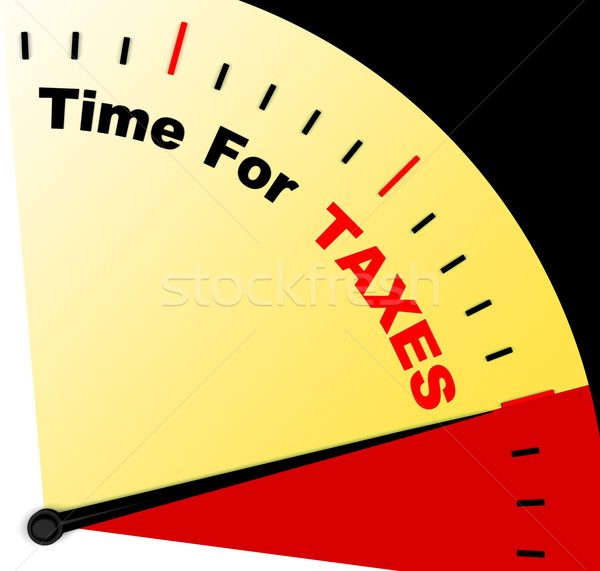 Time For Taxes Message Representing Taxation Due Stock photo © stuartmiles