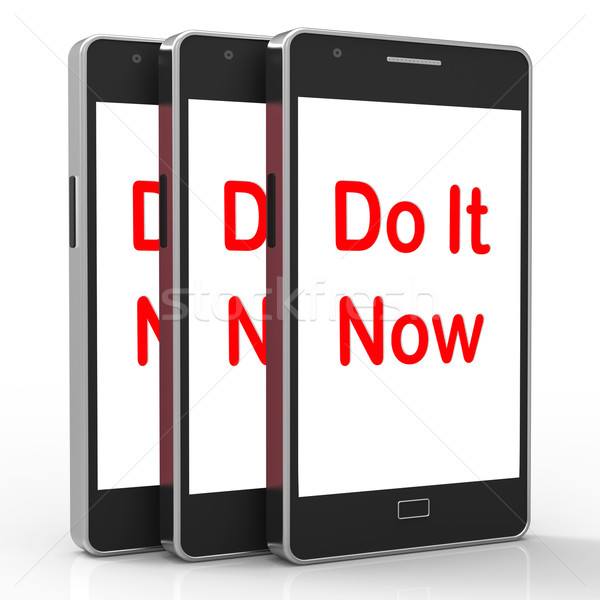 Do It Now On Phone Shows Act Immediately Stock photo © stuartmiles