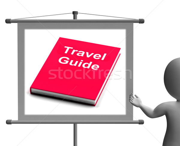 Travel Guide Sign Shows Information About Travels Stock photo © stuartmiles