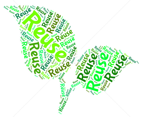 Reuse Word Represents Go Green And Recycle Stock photo © stuartmiles