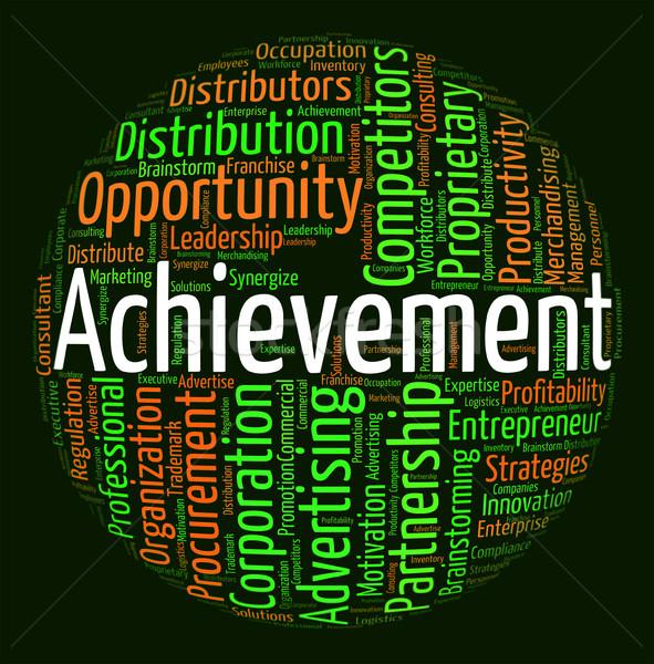 Achievement Word Means Achieving Wordcloud And Attainment Stock photo © stuartmiles