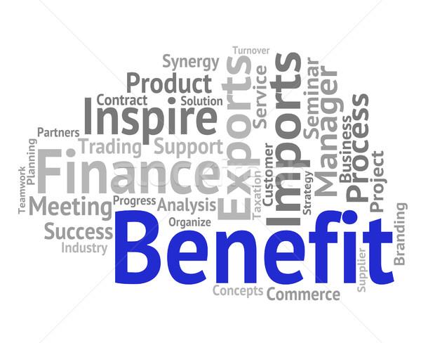 Benefit Word Indicates Words Reward And Award Stock photo © stuartmiles