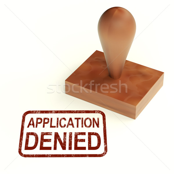 Application Denied Stamp Shows Loan Or Visa Rejected Stock photo © stuartmiles