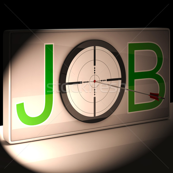 Job Target Shows Work And Career Vocation Stock photo © stuartmiles