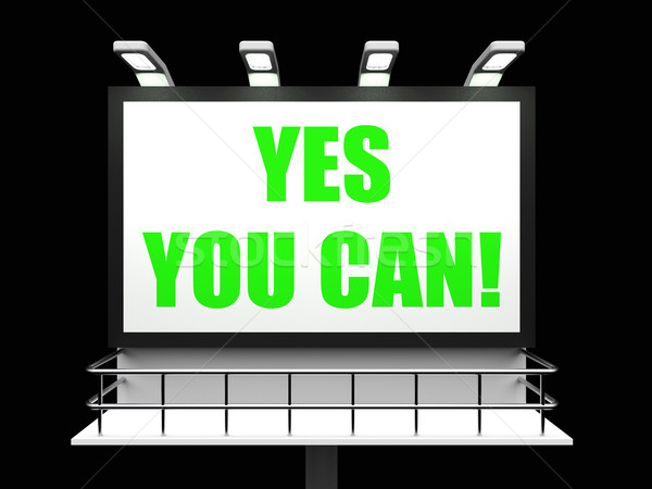 Yes You Can Sign Refers to Determination and Encouragement Stock photo © stuartmiles