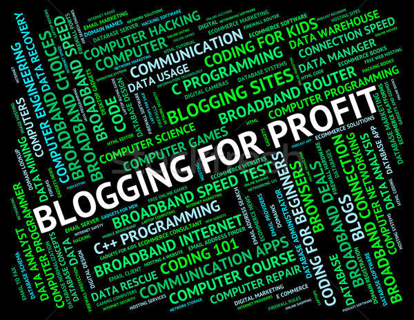 Blogging For Profit Means Word Revenue And Growth Stock photo © stuartmiles