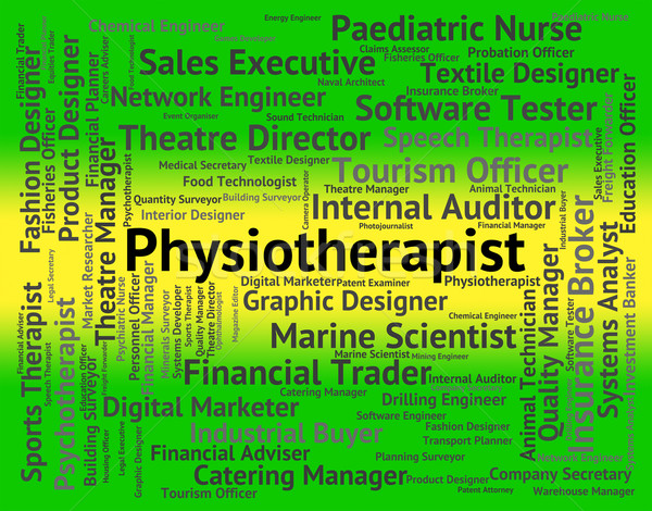 Physiotherapist Job Indicates Physiotherapy Career And Recruitme Stock photo © stuartmiles