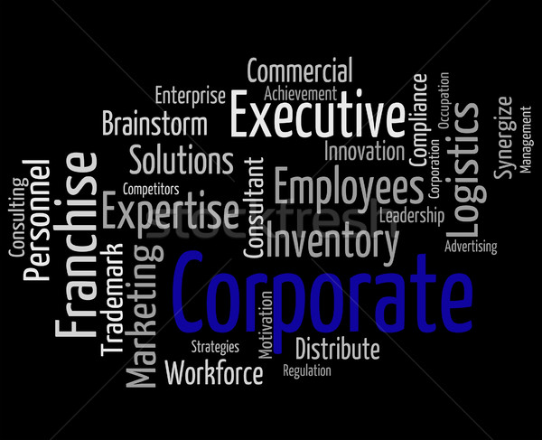 Corporate Word Means Corporation Wordcloud And Executive Stock photo © stuartmiles