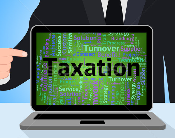 Taxation Word Shows Duty Taxes And Words Stock photo © stuartmiles