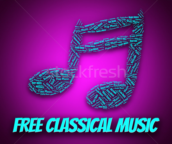 Free Classical Music Means No Charge And Gratis Stock photo © stuartmiles
