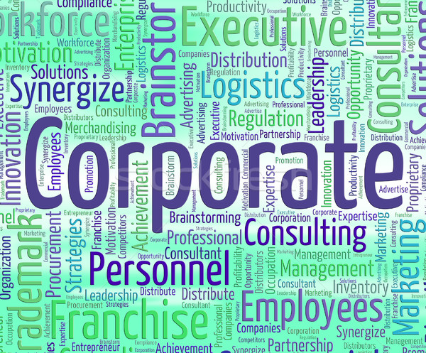 Corporate Word Represents Text Corporations And Executive Stock photo © stuartmiles