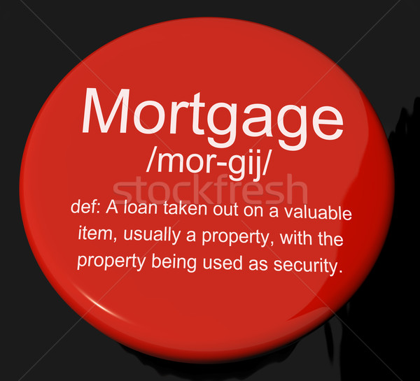Hypothèque définition bouton propriété immobilier Photo stock © stuartmiles