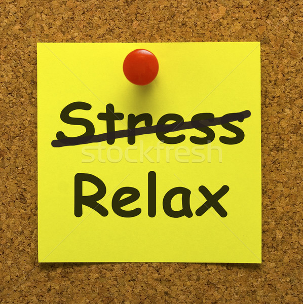 Relax Note Showing Less Stress And Tense Stock photo © stuartmiles