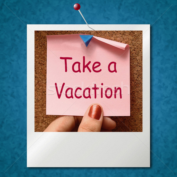 Take A Vacation Photo Means Time For Holiday Stock photo © stuartmiles