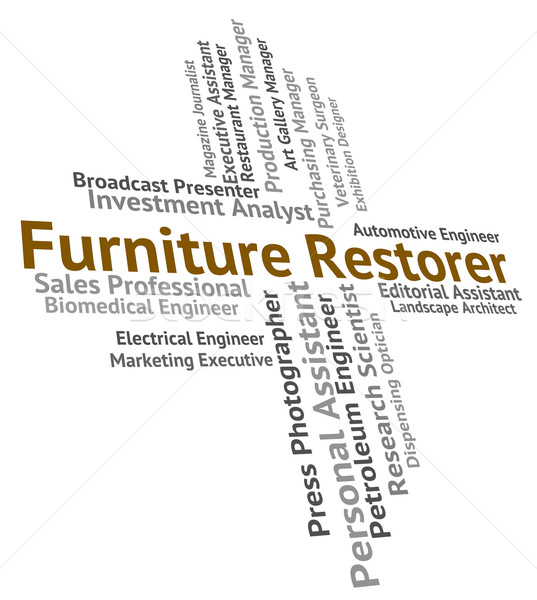 Furniture Restorer Indicates Occupation Career And Occupations Stock photo © stuartmiles