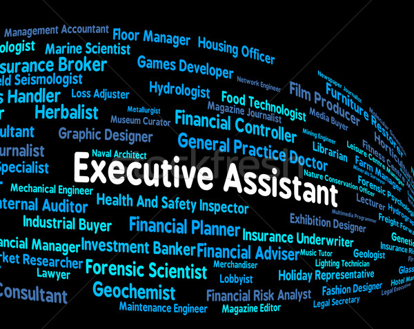 Executive Assistant Means Senior Administrator And Ceo Stock photo © stuartmiles