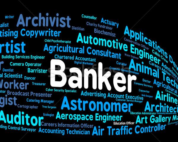 Banquier Emploi financière bancaires travaux Photo stock © stuartmiles