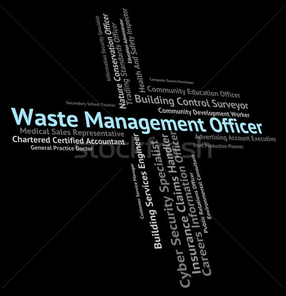 Waste Management Officer Shows Get Rid And Administrators Stock photo © stuartmiles
