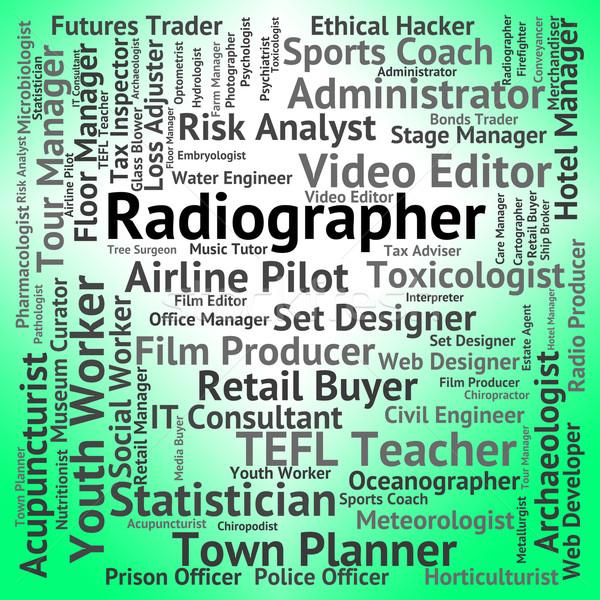 Radiographer Job Shows Career Recruitment And Hiring Stock photo © stuartmiles