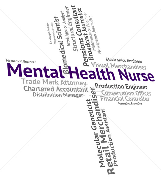 Mental Health Nurse Means Personality Disorder And Carer Stock photo © stuartmiles