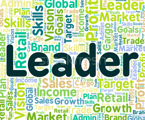 Leader Word Represents Manage Led And Authority Stock photo © stuartmiles