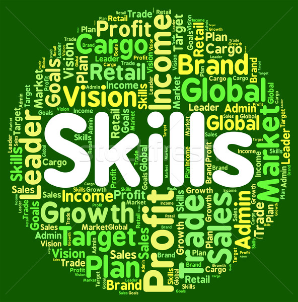 Skills Word Shows Ability Skilful And Skilled Stock photo © stuartmiles
