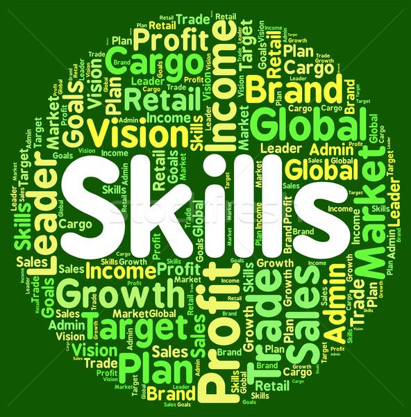 навыки слово способность квалифицированный смысл экспертиза Сток-фото © stuartmiles