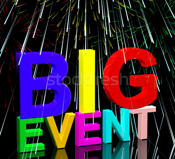 Big Event Words With Fireworks Showing Upcoming Festival Concert Stock photo © stuartmiles