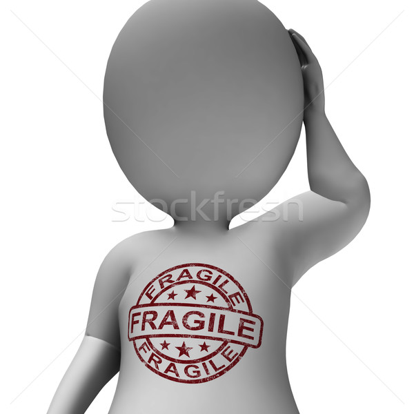 Fragile Stamp Showing Fragile Man Frail And Sensitive Stock photo © stuartmiles